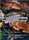 Image for The everyday fish cookbook  : simple, delicious recipes for cooking fish