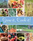 Image for Grow it! Cook it!  : the beginner's guide to producing your own food