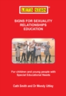Image for Signs for Sexuality Relationships Education : For Children and Young People with Special Educational Needs