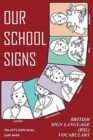 Image for OUR SCHOOL SIGNS : British Sign Language (BSL) Vocabulary