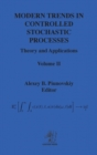 Image for Modern Trends in Controlled Stochastic Processes : Theory and Applications, Volume II