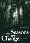Image for Seasons they change  : the story of acid and psychedelic folk