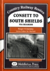 Image for Consett to South Shields : Via Beamish
