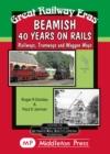 Image for Beamish 40 Years on Rails : Railways, Tramways, Wagon Ways