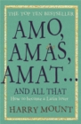 Image for Amo, amas, amat - and all that  : how to become a Latin lover