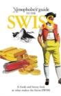 Image for The Xenophobe's Guide to the Swiss