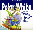 Image for Polar White's whoo-hoo day