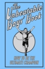 Image for The unbeatable boys' book  : how to be the ultimate champion