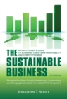 Image for The sustainable business  : a practitioner's guide to achieving long-term profitability and competitiveness