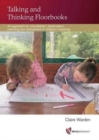 Image for Talking and Thinking Floorbooks : An Approach to Consultation, Observation, Planning and Assessment in Children's Learning