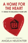 Image for A home for the heart: home as the key to happiness