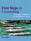 Image for First steps in counselling  : a students' companion for introductory courses