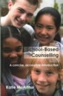 Image for The School-Based Counselling Primer : A Concise, Accessible Introduction