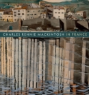 Image for Charles Rennie Mackintosh in France  : landscape watercolours