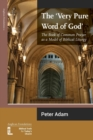 Image for The Very Pure Word of God : The Book of Common Prayer as a Model of Biblical Liturgy