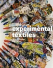 Image for Experimental textiles  : a journey through design, interpretation and inspiration
