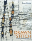 Image for Drawn to stitch  : line, drawing and mark-making in textile art