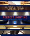 Image for Perfect lighting  : inspiring solutions for every room