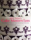 Image for Mich Turner's cake masterclass  : the ultimate guide to cake decorating perfection