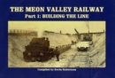 Image for The Meon Valley RailwayPart 1,: Building the line : Pt. 1