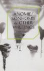 Image for Anomie/Bonhomie & Other Writings