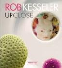 Image for Rob Kesseler : Up Close