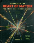 Image for Voyage to the Heart of Matter : The ATLAS Experiment at CERN