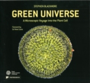 Image for Green Universe : A Microscopic Voyage into the Plant Cell
