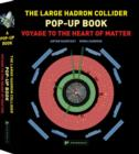 Image for The large hadron collider pop-up book  : voyage to the heart of matter