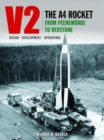 Image for V2 - the A4 rocket from Peenemunde to Redstone