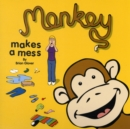 Image for Monkey Makes a Mess