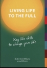 Image for Living life to the full  : key life skills to change your life