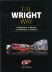 Image for The Wright way  : reminiscences of 60 years of coachbuilding in Ballymena