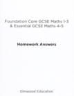 Image for Foundation Core GCSE Maths 1-3 & Essential GCSE Maths 4-5 Homework Answers
