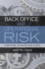 Image for Back Office and Operational Risk : Symptoms, Sources and Cures