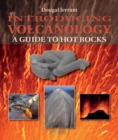 Image for Introducing volcanology  : a guide to hot rocks