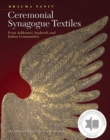 Image for Ceremonial synagogue textiles  : from Ashkenazi, Sephardi, and Italian communities