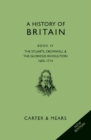 Image for A history of BritainBook 4,: The Stuarts, 1485-1603 : Bk. 4 : Stuarts, Cromwell & the Glorious Revolution 1603 - 1714
