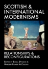 Image for Scottish and international modernisms  : relationships and reconfigurations