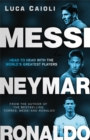Image for Neymar, Messi, Ronaldo  : head to head with the world's greatest players