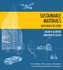Image for Sustainable Materials - with Both Eyes Open : Future Buildings, Vehicles, Products and Equipment  -  Made Efficiently and Made with Less New Material