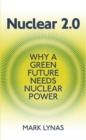Image for Nuclear 2.0  : why a green future needs nuclear power