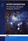 Image for The Admiralty Manual of Navigation : Astro Navigation : Volume 2