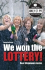 Image for We won the lottery  : real life winner stories