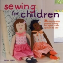 Image for Sewing for children  : 35 step-by-step projects to help kids aged 3 and up learn to sew