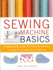 Image for Sewing machine basics  : a step-by-step course for first-time stitchers