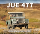 Image for JUE 477  : the remarkable history and restoration of the world's first production Land-Rover