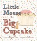 Image for Little Mouse and the big cupcake