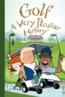 Image for Golf  : a very peculiar history