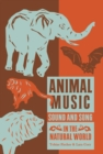 Image for Animal music  : sound and song in the natural world